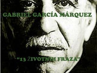 GABRIEL GARC�A M�RQUEZ