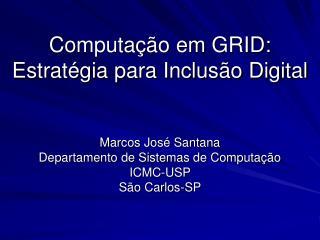 Computação em GRID:  Estratégia para Inclusão Digital