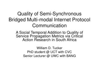 Quality of Semi-Synchronous Bridged Multi-modal Internet Protocol Communication