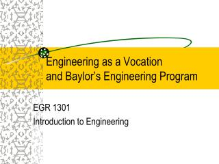 Engineering as a Vocation and Baylor s Engineering Program