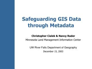 Safeguarding GIS Data through Metadata