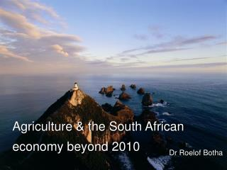 Agriculture & the South African economy beyond 2010