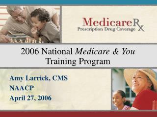 2006 National  Medicare & You  Training Program