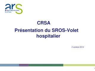 Pr�sentation du SROS-Volet hospitalier 2 octobre 2012