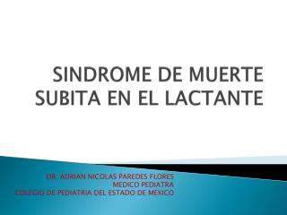 SINDROME DE MUERTE SUBITA EN EL LACTANTE