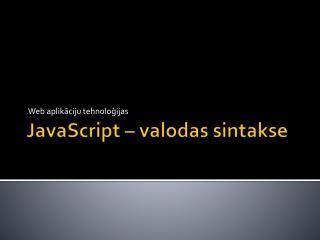 JavaScript � valodas sintakse