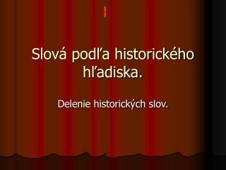 Slová podľa historického hľadiska.
