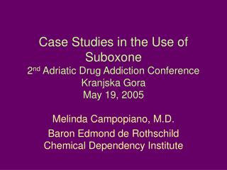Melinda Campopiano, M.D. Baron Edmond de Rothschild Chemical Dependency Institute