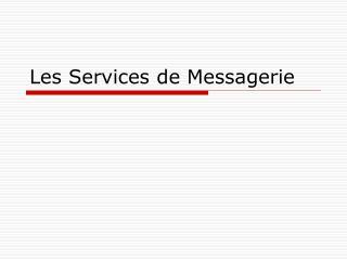 Les Services de Messagerie