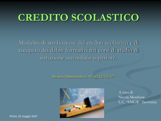CREDITO SCOLASTICO   Modalit  di attribuzione del credito scolastico e di recupero dei debiti formativi nei corsi di stu