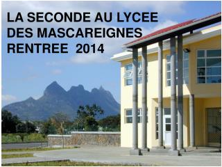 LA SECONDE AU LYCEE  DES MASCAREIGNES RENTREE  2014