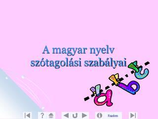 A magyar nyelv sz tagol si szab lyai