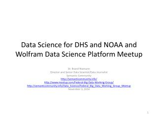 Data Science for DHS and�NOAA and Wolfram�Data Science Platform Meetup