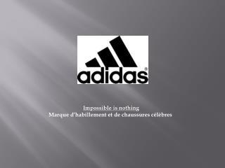 Impossible  is nothing M arque  d'habillement et  de chaussures célèbres