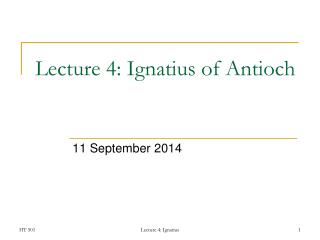 Lecture 4: Ignatius of Antioch