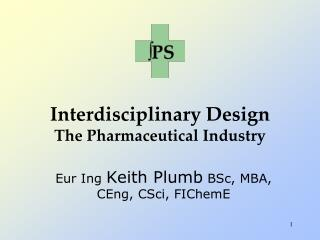 Interdisciplinary Design The Pharmaceutical Industry