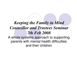 A whole systems approach to supporting parents with mental health difficulties and their children