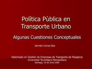 Polìtica Pùblica en Transporte Urbano