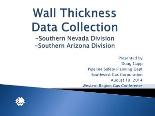Wall Thickness  Data Collection -Southern Nevada Division -Southern Arizona  Division