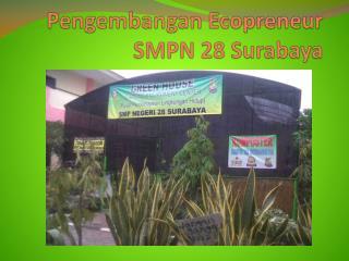 Pengembangan Ecopreneur  SMPN 28 Surabaya