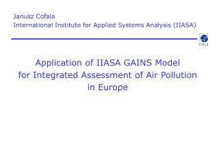 Application of IIASA GAINS Model  for Integrated Assessment of Air Pollution in Europe