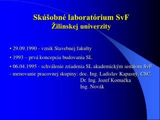 Skúšobné laboratórium SvF Žilinskej univerzity