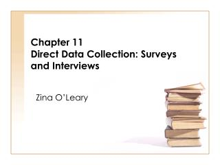 Chapter 11 Direct Data Collection: Surveys and Interviews