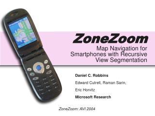 ZoneZoom  Map Navigation for Smartphones with Recursive View Segmentation