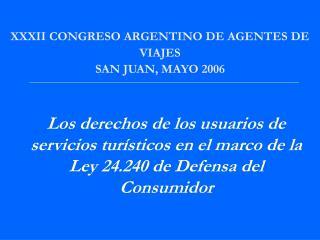 XXXII CONGRESO ARGENTINO DE AGENTES DE  VIAJES SAN JUAN, MAYO 2006