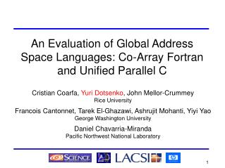 An Evaluation of Global Address Space Languages: Co-Array Fortran and Unified Parallel C