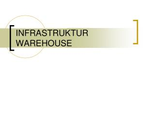 INFRASTRUKTUR WAREHOUSE