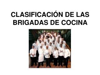 CLASIFICACI N DE LAS BRIGADAS DE COCINA