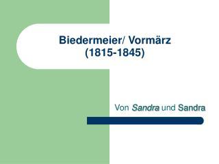 Biedermeier/ Vorm�rz (1815-1845)