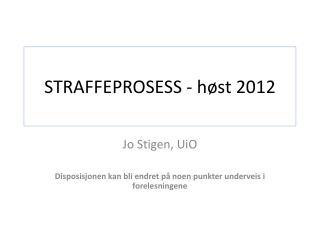 STRAFFEPROSESS - høst 2012