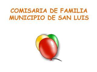 COMISARIA DE FAMILIA MUNICIPIO DE SAN LUIS