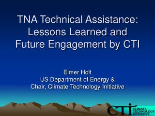 TNA Technical Assistance:  Lessons Learned and Future Engagement by CTI
