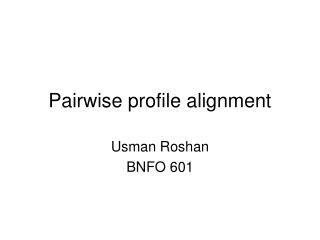 Pairwise profile alignment