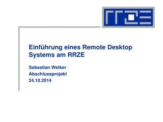 Einführung eines Remote Desktop Systems am RRZE