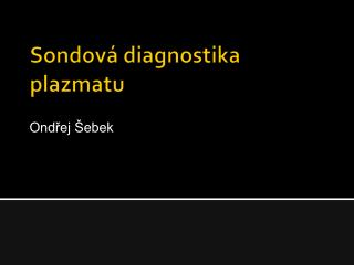 Sondová  diagnostika plazmatu
