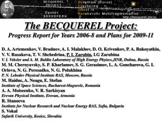The BECQUEREL Project: Progress Report for Years 2006-8 and Plans for 2009-11