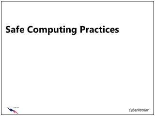 Safe Computing Practices