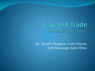 Cap and Trade And the Economic Effects