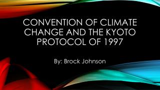 Convention of climate change and the Kyoto Protocol of 1997