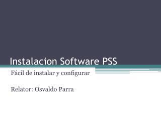 Instalacion Software PSS