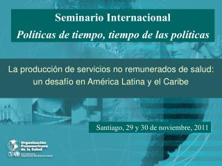 Seminario Internacional Políticas de tiempo, tiempo de las políticas