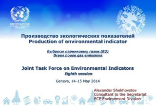 Joint Task Force on Environmental Indicators Eighth session Geneva, 14–15 May 2014