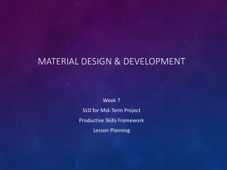 Material Design & Development