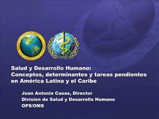 Salud y Desarrollo Humano: Conceptos, determinantes y tareas pendientes en Am rica Latina y el Caribe