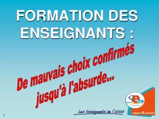 FORMATION DES ENSEIGNANTS :