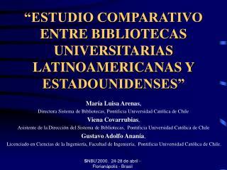 """""""ESTUDIO COMPARATIVO ENTRE BIBLIOTECAS UNIVERSITARIAS LATINOAMERICANAS Y ESTADOUNIDENSES"""""""